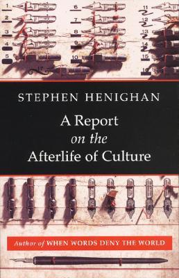 A Report on the Afterlife of Culture  by  Stephen Henighan