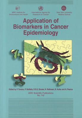 Application Of Biomarkers To Cancer Epidemiology  by  Neil Pearce