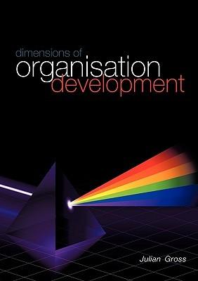 Dimensions of Organisation Development Julian Gross