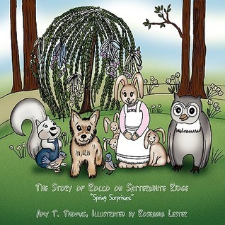 The Story of Rocco on Satterwhite Ridge: Spring Surprises Amy T. Thomas