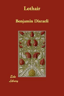 Lothair  by  Benjamin Disraeli