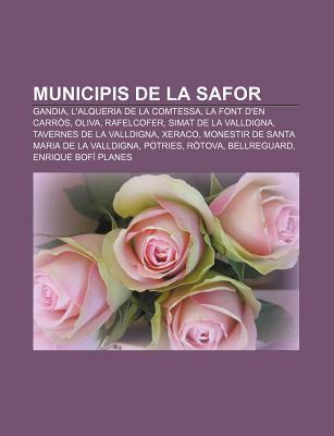 Municipis de La Safor: Gandia, LAlqueria de La Comtessa, La Font DEn Carr S, Oliva, Rafelcofer, Simat de La Valldigna  by  Source Wikipedia