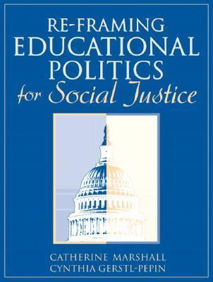 Re-Framing Educational Politics for Social Justice  by  Catherine  Marshall