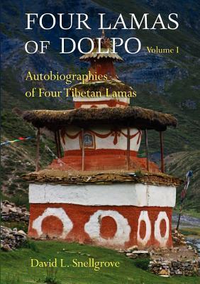 Four Lamas of Dolpo, Volume I: Autobiographies of Four Tibetan Lamas  by  David L. Snellgrove