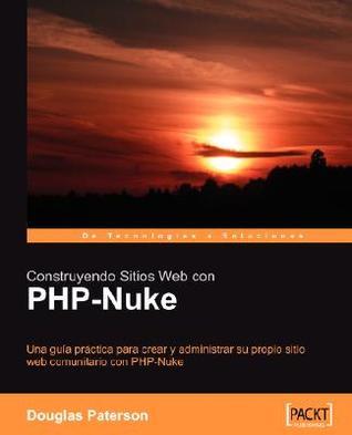 Construyendo Sitios Web Con PHP-Nuke Douglas Paterson