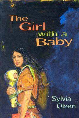 The Girl with a Baby  by  Sylvia Olsen