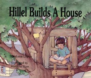 Hillel Builds A House  by  Shoshana Lepon