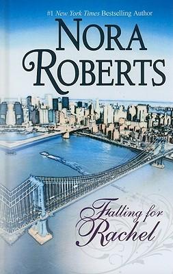 Falling for Rachel Nora Roberts