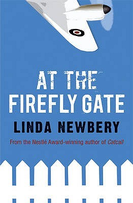 At the Firefly Gate. Linda Newbery Linda Newbery