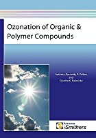 Ozonation of Organic and Polymer Compounds Gennady E. Zaikov