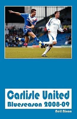Carlisle United - Blueseason 2008-09 Neil Nixon