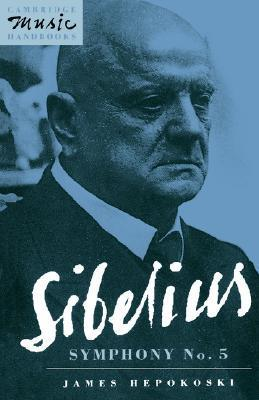 Sibelius: Symphony No. 5 James Hepokoski
