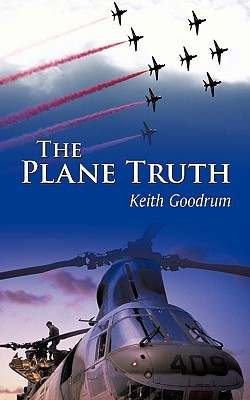 The Plane Truth Keith Goodrum