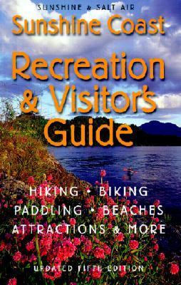 Sunshine & Salt Air: The Sunshine Coast Visitors Guide Bryan Carson