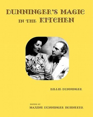 Dunningers Magic in the Kitchen  by  Billie Dunninger