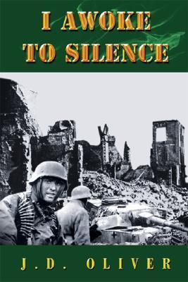 I Awoke to Silence  by  J. D. Oliver