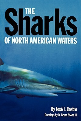 The Sharks of North American Waters José I. Castro