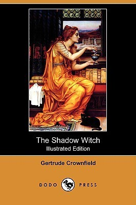 The Shadow Witch (Illustrated Edition)  by  Gertrude Crownfield