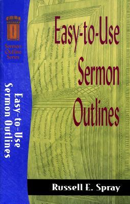 Timesaving Sermon Outlines  by  Russell E. Spray