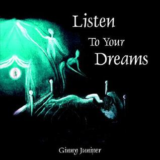 Listen to Your Dreams  by  Ginny Juniper