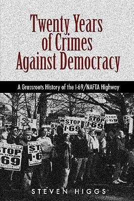 Twenty Years of Crimes Against Democracy  by  Steven Higgs