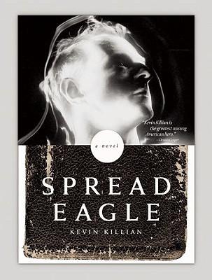 Spreadeagle: A Novel Kevin Killian