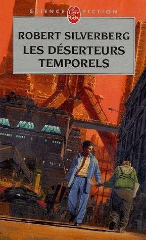 Les Déserteurs temporels  by  Robert Silverberg