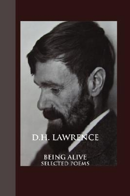 Being Alive: Selected Poems D.H. Lawrence