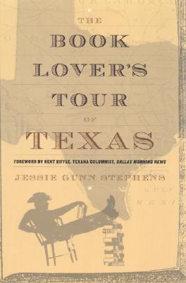 A Book Lovers Tour of Texas  by  Jessie Gunn Stephens