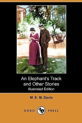 An Elephants Track and Other Stories (Illustrated Edition)  by  M. Davis