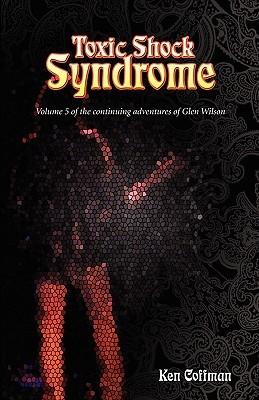 Toxic Shock Syndrome  by  Ken Coffman