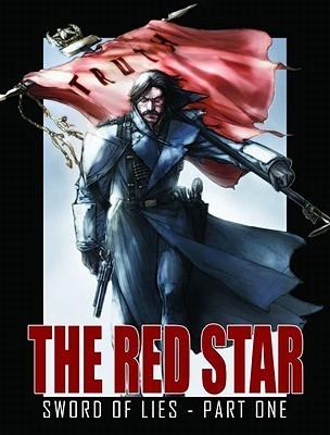 The Red Star, Volume 4: Sword of Lies  by  Christian Gossett