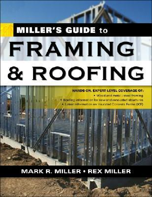 Millers Guide to Framing and Roofing Mark Richard Miller