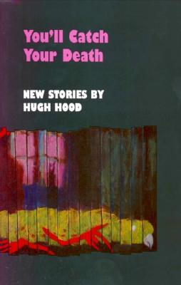 Youll Catch Your Death  by  Hugh Hood