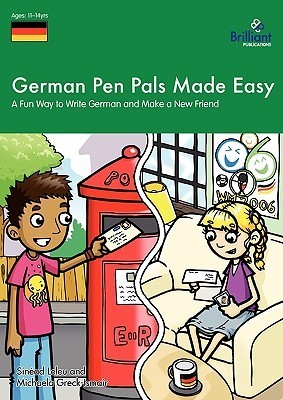 German Pen Pals Made Easy (11-14 Yr Olds) - A Fun Way to Write German and Make a New Friend Sinéad Leleu