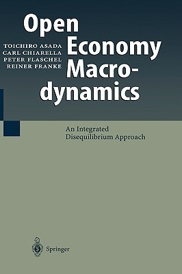 Open Economy Macrodynamics: An Integrated Disequilibrium Approach Toichiro Asada