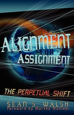 Alignment for Assignment: The Perpetual Shift Sean S. Walsh