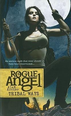 Tribal Ways (Rogue Angel #25)  by  Alex Archer