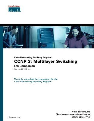 CCNP 3: Multilayer Switching Lab Companion  by  Cisco Systems Inc.