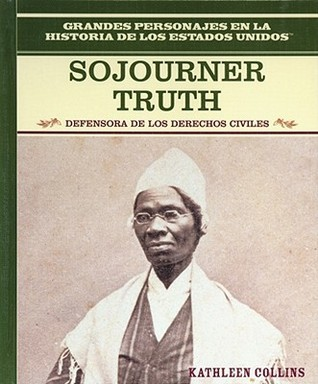 Sojourner Truth: Defensora de los Derechos Civiles Kathleen Collins