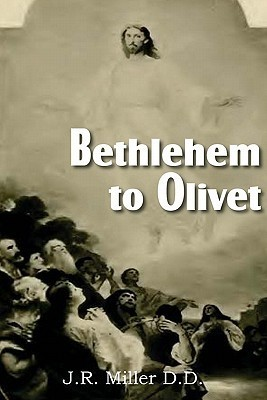 Bethlehem to Olivet  by  James Russell Miller