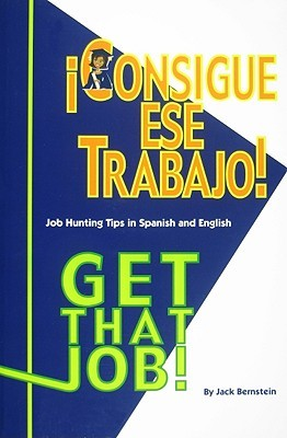 Get That Job/Consigue Ese Trabajo! Jack Bernstein
