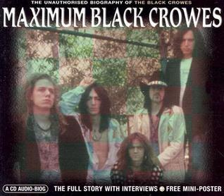 Maximum Black Crowes: The Unauthorised Biography of the Black Crowes  by  Al Tutt