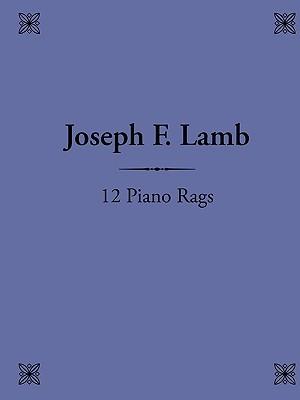 12 Piano Rags Joseph F. Lamb by Christopher Frieman