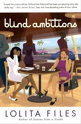 Blind Ambitions: A Novel Lolita Files