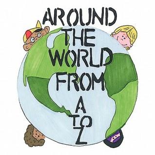Around the World from A to Z Karen Jones