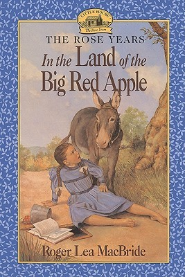 In the Land of the Big Red Apple (Little House: The Rocky Ridge Years, #3)  by  Roger Lea MacBride
