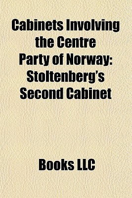 Cabinets Involving the Centre Party of Norway: Stoltenbergs Second Cabinet, Bondeviks First Cabinet, Bortens Cabinet  by  Books LLC