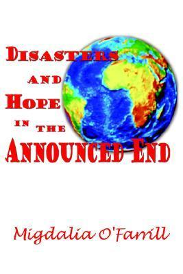 Disasters and Hope in the Announced End  by  Migdalia Ofarrill