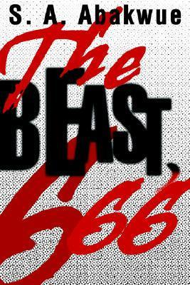 The Beast, 666  by  S. A. Abakwue